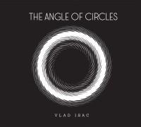 Vlad Isac - The Angle of Circles CF