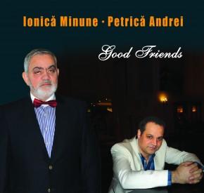 Ionica Minune & Petrica Andrei - Good Friends CF
